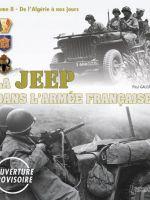 La Jeep Dans L'armee Francaise: De L'algerie a Nos Jours